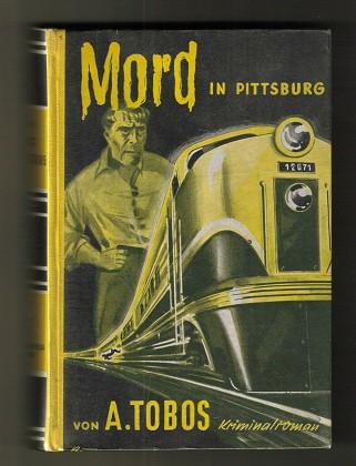 Mord in Pittsburg : Kriminalroman. Tobos-Kriminalromane.
