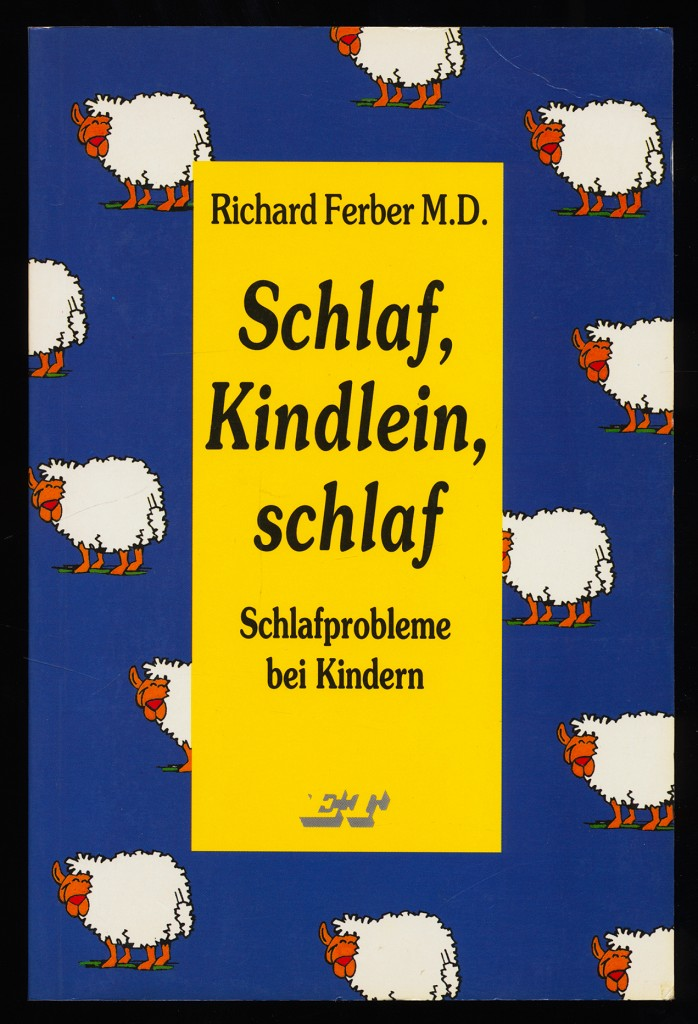 Schlaf, Kindlein, schlaf : Schlafprobleme bei Kindern. 2. Aufl.,