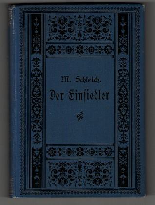 Der Einsiedler <Jude von Cäsarea> Nachgelassener humoristischer Roman / Martin Schleich. Bearbeitet und hrsg. von Michael Georg Conrad.