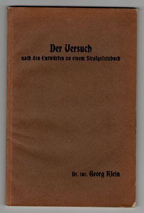 Der Versuch nach den Entwürfen zu einem Strafgesetzbuch. Inaugural-Dissertation.