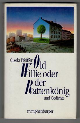 Old Willie oder der Rattenkönig und Gedichte.