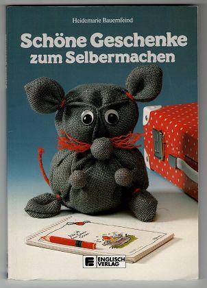 Schöne Geschenke zum Selbermachen. 8. Aufl.,