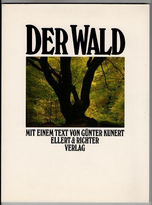 Der Wald. Mit einem Text von Günter Kunert.
