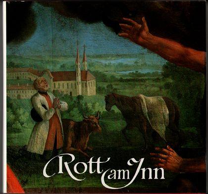 Rott am Inn. Beiträge zur Kunst und Geschichte der ehemaligen Benediktinerabtei