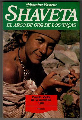 Shaveta : El arco de oro de los incas. Al filo del tiempo.
