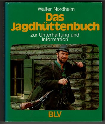 Das Jagdhüttenbuch : Zur Unterhaltung und Information.