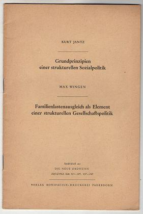 Grundprinzipien einer strukturellen Sozialpolitik / Kurt Jantz. Familienlastenausgleich als Element einer strukturellen Gesellschaftspolitik / Max Wingen.