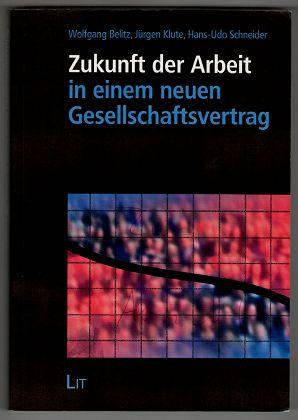 Zukunft der Arbeit in einem neuen Gesellschaftsvertrag. Forum Religion u. Sozialkultur : Abteilung B, Profile und Projekte ; Bd. 6. 2. Aufl.,