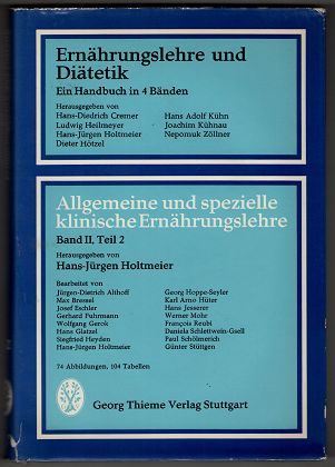 Ernährungslehre und Diätetik. Band II , Teil 2 , Allgemeine und spezielle klinische Ernährungslehre.