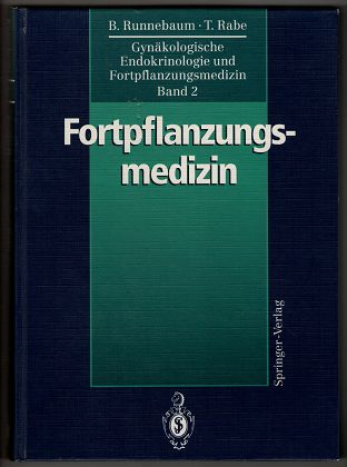 Gynäkologische Endokrinologie und Fortpflanzungsmedizin. Band 2: Fortpflanzungsmedizin. (2. Band).