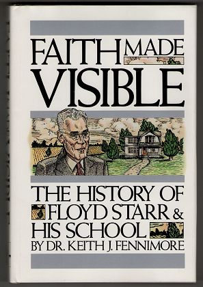 Faith Made Visible: The History of Floyd Starr and His School.