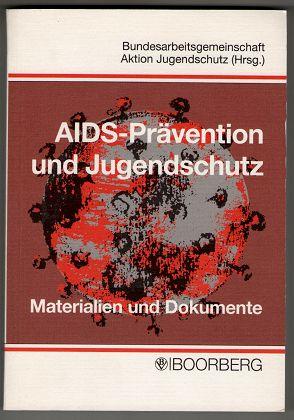 AIDS-Prävention und Jugendschutz : Materialien und Dokumente. Bericht über ein Forschungs- und Praxisprojekt.