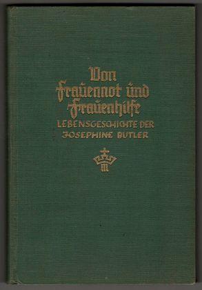 Von Frauennot und Frauenhilfe : Josephine Butler