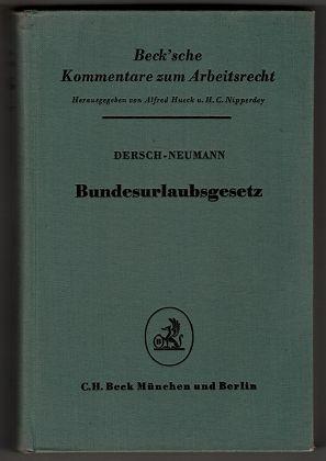 Bundesurlaubsgesetz nebst allen anderen Urlaubsbestimmungen des Bundes und der Länder : Kommentar. 2., völlig neu bearb. Aufl.,