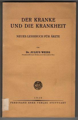 Der Kranke und die Krankheit : Neues Lehrbuch für Ärzte.