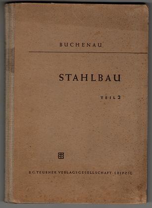 Stahlbau. Teil 2. Teubners Fachbücher für Hoch- und Tiefbau. 11. Aufl.,