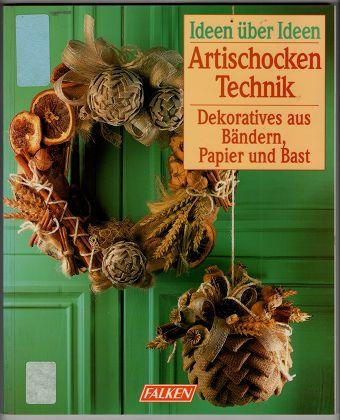 Artischockentechnik : Dekoratives aus Bändern, Papier und Bast. Ideen über Ideen.