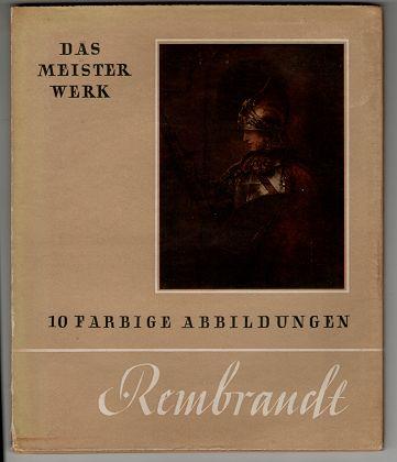 Keiser, Herbert Wolfgang: Rembrandt. Das Meisterwerk. [Neue Aufl.],