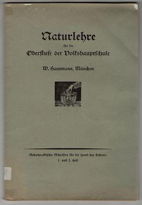 Naturlehre auf der Oberstufe der Volksschule. Schulpraktische Schriften für die Hand des Lehrers, 1. / 2. Heft.