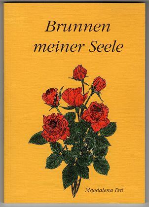 Brunnen meiner Seele. Texte von Magdalena Ertl. Zeichnungen von Susanne Kupfer.