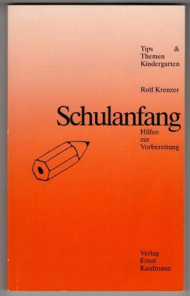 Schulanfang : Hilfen zur Vorbereitung. 1. Aufl.,