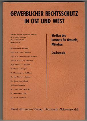 Gewerblicher Rechtsschutz in Ost und West : Referate bei der Tagung des Instituts für Ostrecht, München, 16. - 19. Januar 1966.