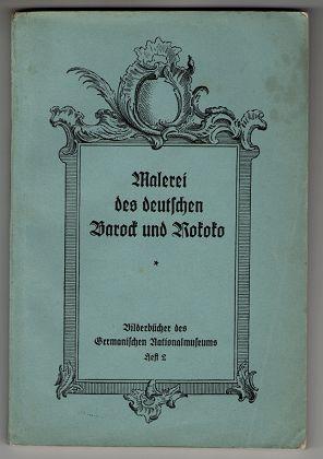 Lutze, Eberhard: Malerei des deutschen Barock und Rokoko. Bilderbücher des Germanischen Nationalmuseums ; Heft 2.