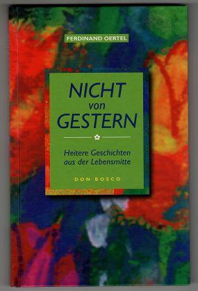 Nicht von gestern : Heitere Geschichten aus der Lebensmitte. 4., veränd. Aufl.,