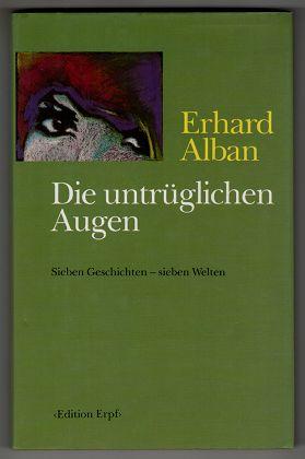 Die untrüglichen Augen : sieben Geschichten - sieben Welten.