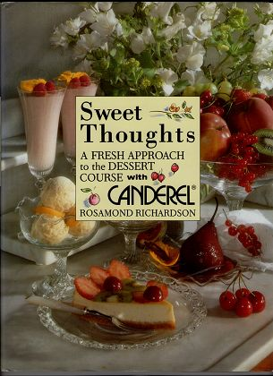Sweet thoughts : A fresh approach to the dessert course with Canderel / Rosamond Richardson.