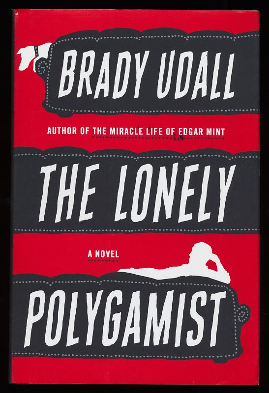 The Lonely Polygamist. A Novel.