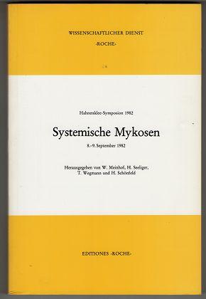 Systemische Mykosen 8. - 9. September 1982. Hahnenklee-Symposion 1982.