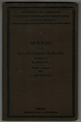 Les Precieuses ridicules / von Moliere. Erklärt von H. Fritsche. Ausgewählte Lustspiele von Moliere , Band 5. 2. Aufl. / durchges. von J. Hengesbach,