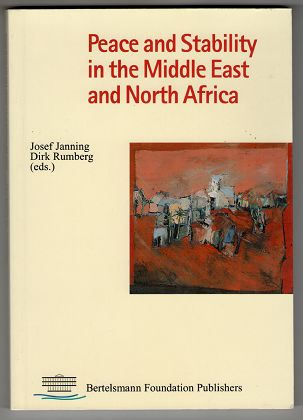 Janning, Josef [Hrsg.] and Dirk Rumberg: Peace and Stability in the Middle East and North Africa.