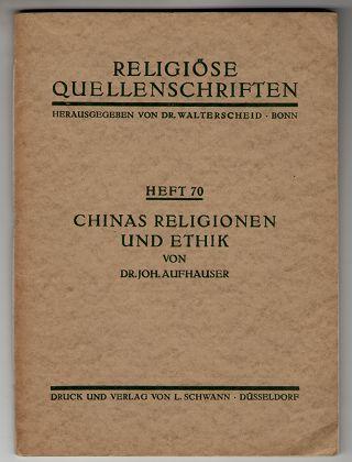 Chinas Religionen und Ethik / von Joh. Aufhauser. Religiöse Quellenschriften ; Bd. 70.