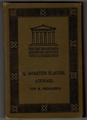 Q. Horatius Flaccus. Auswahl von Michael Petschenig, Freytags Schulausgaben griechischer und römischer Klassiker. 4. Aufl.,