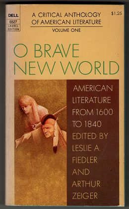 O Brave New World : American Literature From 1600 To 1840 , A critical anthology of American literature , Volume One.