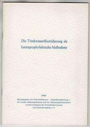 Die Trinkwasserfluoridierung als kariesprophylaktische Maßnahme. Gutachtliche Stellungnahme von H.-D. Cremer und W. Büttner.