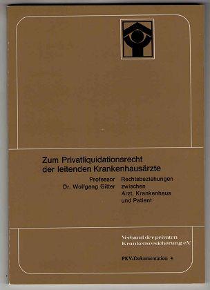 Zum Privatliquidationsrecht der leitenden Krankenhausärzte : Rechtsbeziehungen zwischen Arzt, Krankenhaus u. Patient. PKV-Dokumentation ; Bd. 4.