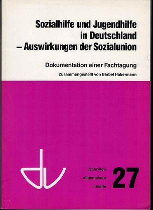 Sozialhilfe und Jugendhilfe in Deutschland : Auswirkungen der Sozialunion. Dokumentation einer Fachtagung.