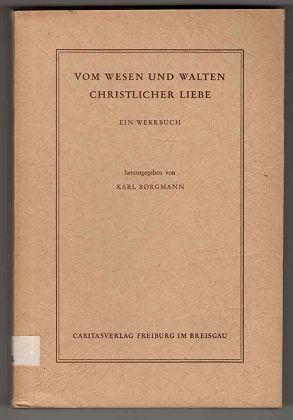 Vom Wesen und Walten christlicher Liebe. Ein Werkbuch. 2. Aufl.,