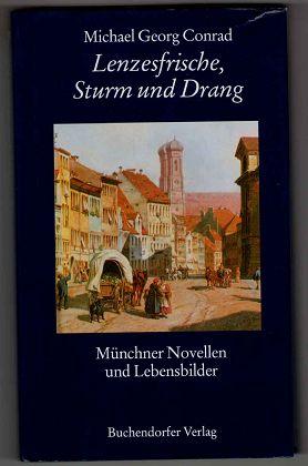 Lenzesfrische, Sturm und Drang - Münchner Novellen und Lebensbilder.