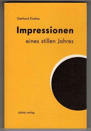 Impressionen eines stillen Jahres : Gedichte.  2. Aufl., - Endres, Gerhard