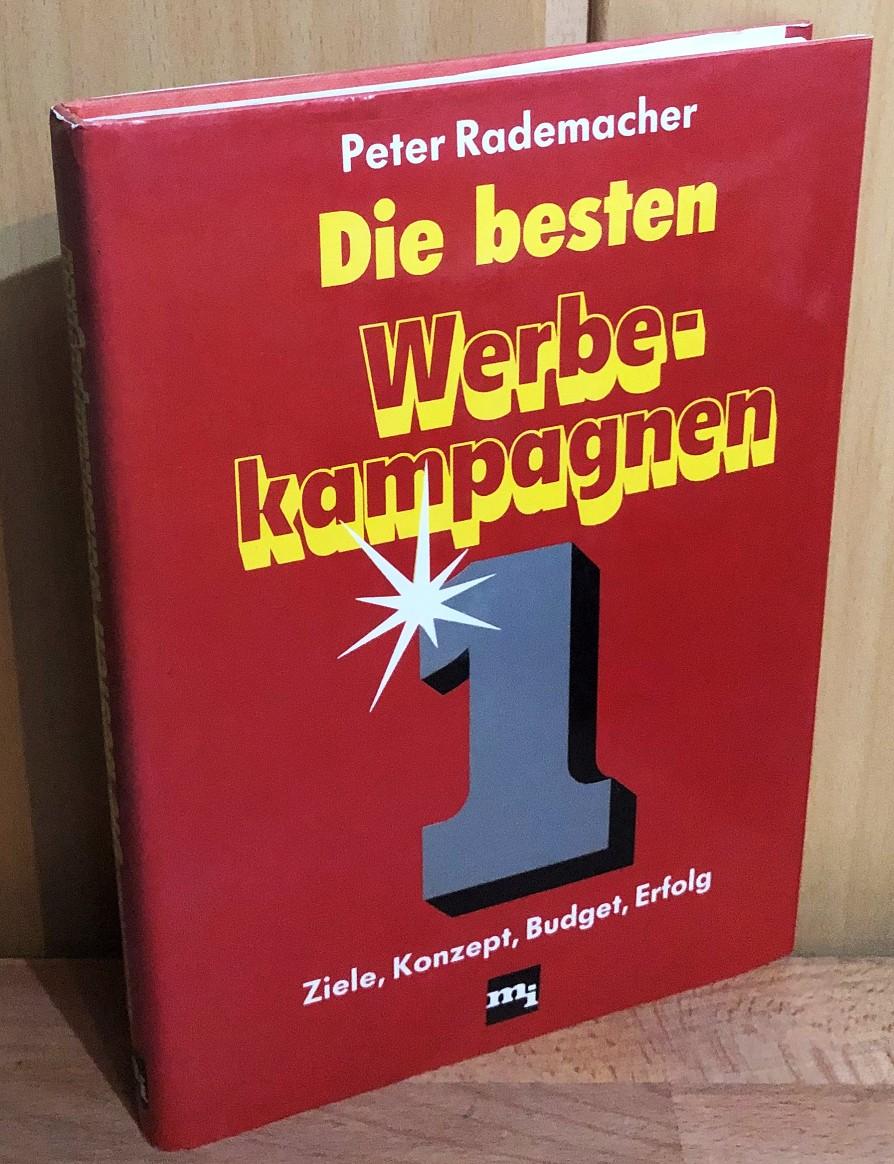 Die besten Werbekampagnen. [Bd. 1], Ziele, Konzept, Budget, Erfolg.