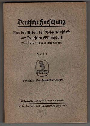 Deutsche Forschung - Aus der Arbeit der Notgemeinschaft der Deutschen Wissenschaft (Deutsche Forschungsgemeinschaft) Heft 2: Denkschriften über Gemeinschaftsarbeiten.