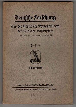 Deutsche Forschung - Aus der Arbeit der Notgemeinschaft der Deutschen Wissenschaft (Deutsche Forschungsgemeinschaft) Heft 3: Metallforschung.