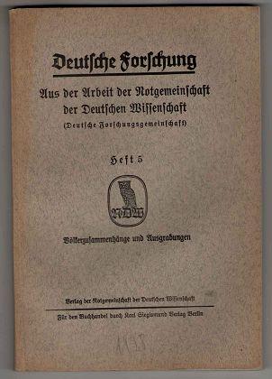 Deutsche Forschung - Aus der Arbeit der Notgemeinschaft der Deutschen Wissenschaft (Deutsche Forschungsgemeinschaft) Heft 5: Völkerzusammenhänge und Ausgrabungen.