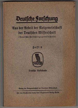 Deutsche Forschung - Aus der Arbeit der Notgemeinschaft der Deutschen Wissenschaft (Deutsche Forschungsgemeinschaft) Heft 6: Deutsche Volkskunde.