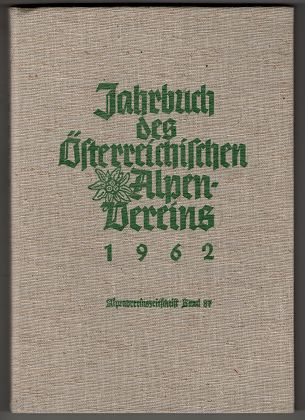 Jahrbuch des Österreichischen Alpenvereins 1962 (Alpenvereinszeitschrift Band 87 , OHNE Falt-Karte).