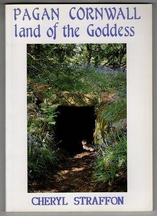Pagan Cornwall: Land of the Goddess.